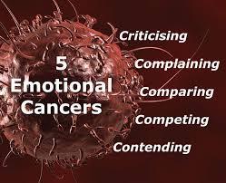 5 Metastasizing Emotional Cancers